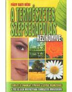 A természetes szépségápolás kézikönyve - Fásy Kati néni