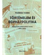 Történelem és egyházpolitika - Fazekas Csaba