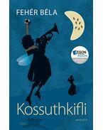 Kossuthkifli - Fehér Béla