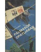 Pálmasor Opatijában - Fehér Klára