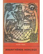 Aranyváros hercege - Fehér Tibor