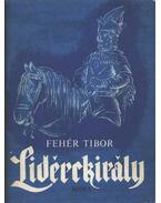 Lidérckirály - Fehér Tibor