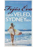 Újra veled, Sydneyben - Fejős Éva