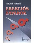 Erekciós zavarok - Fekete Ferenc