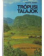 Trópusi talajok - Fekete József