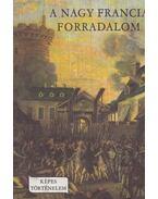 A nagy francia forradalom - Fekete Sándor