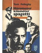 Háromezer kilométer spagetti - Felleghy, Tom