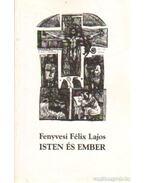 Isten és ember - Fenyvesi Félix Lajos