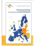 Deepening and Widening in an Enlarged Europe: The Impact of the Eastern Enlargement - Ferencz Alexandra (szerk.), Ágh Attila