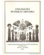Emlékezés Petrikás Árpára - Ferenczi István, Nanszákné Dr. Cserfalvi Ilona, Gerencser Attila