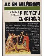 A remény zuhatagja (dedikált) - Ferenczi László