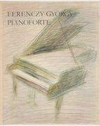 Pianoforte - Ferenczy György