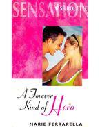 A Forever Kind of Hero - Ferrarella, Marie