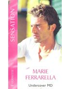 Undercover MD - Ferrarella, Marie