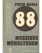 88 muzsikus műhelyében - Feuer Mária