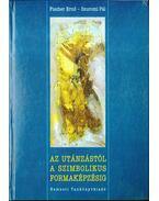 Az utánzástól a szimbolikus formaképzésig (dedikált) - Fischer Ernő, Szuromi Pál