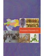 Kutatási füzetek 13. - Fischer Ferenc, Harsányi Iván, Ormos Mária