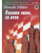 Fischer indul, és nyer