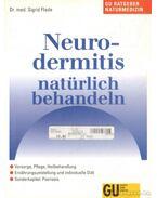 Neurodermitis natürlich behandeln - Flade, Sigrid