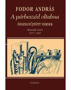 A párbeszéd oltalma - Összegyűjtött versek - Második kötet (1977-1997) - Fodor András