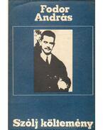 Szólj költemény - Fodor András