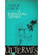 A boldogság udvara (dedikált) - Fodor Gábor