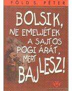 Bolsik, ne emeljétek a sajtos pogi árát, mert baj lesz! - Föld S. Péter