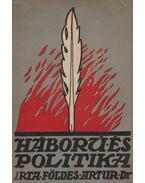 Háború és politika (dedikált) - Földes Arthur dr.
