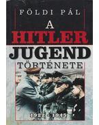 A Hitlerjugend története - Földi Pál