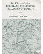 Földrajzi felkészítő feladatgyűjtemény III. kötet
