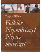 Folklór - Népművészet - Népies művészet