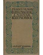 Egyháznagyok a magyar középkorból - Fraknói Vilmos