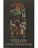 A nagy testamentum - Francois Villon