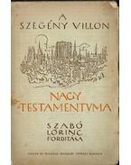 A szegény Villon Nagy testamentuma - Francois Villon