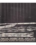 Perczel Erzsébet textil kiállítása - Frank János