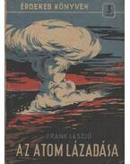 Az atom lázadása - Frank László