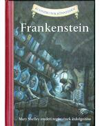 Frankenstein - Mary Shelley eredeti regényének átdolgozása