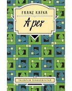 A per - Talentum Diákkönyvtár - Franz Kafka