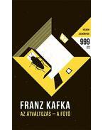 Az átváltozás - A fűtő - Franz Kafka