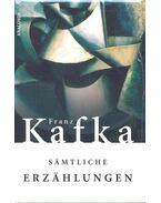 Sämtliche Erzählungen - Franz Kafka