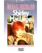 Shirley MacLaine - Freedland, Michael
