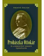 Prohászka Ottokár és a keresztény nemzeti újjászületés - Frenyó Zoltán