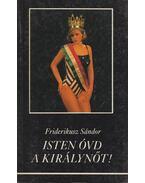 Isten óvd a királynőt! - Friderikusz Sándor