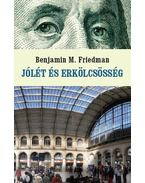 Jólét és erkölcsösség - Friedman, Benjamin M.