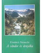 A vándor és árnyéka - Friedrich Nietzsche