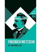 Az Antikrisztus - Friedrich Nietzsche