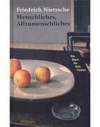 Menschliches, Allzumenschliches - Friedrich Nietzsche