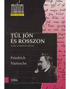 Túl jón és rosszon - Friedrich Nietzsche