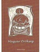 Magyar örökség - Fromann Richárd (szerk.), Fekete Gábor, Sipos Gyula