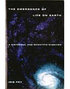 The Emergence of Life on Earth - Fry, Iris